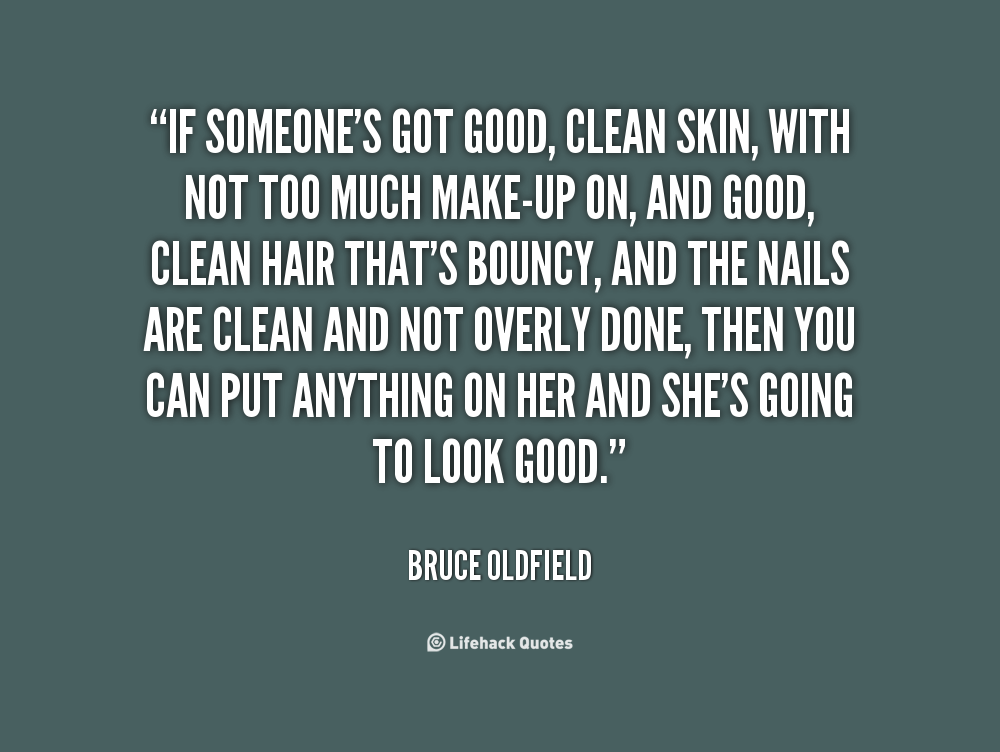 quotes for skin Be good to your skin you'll wear it every day for the rest of your life - renée rouleau in a polite society, a well maintained skincare routine is one of life's great successes - violet grey.