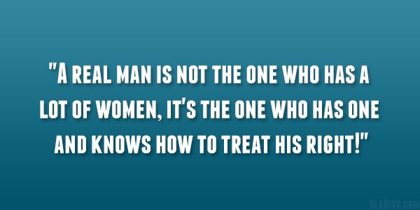 a real woman treats her man quotes - photo #10