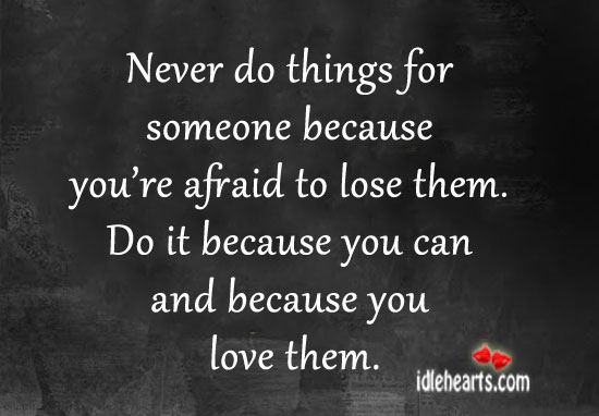 Quotes About Being Scared To Love Someone. QuotesGram