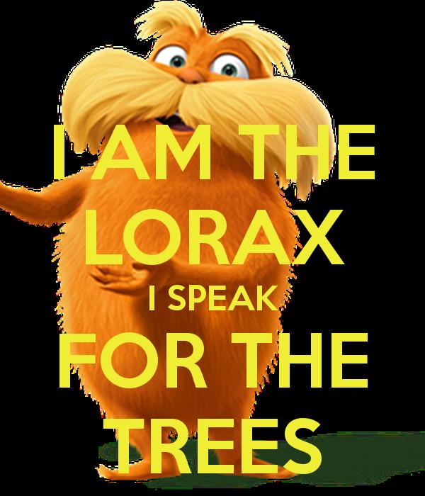 Quotes The Lorax I Speak For Trees. QuotesGram