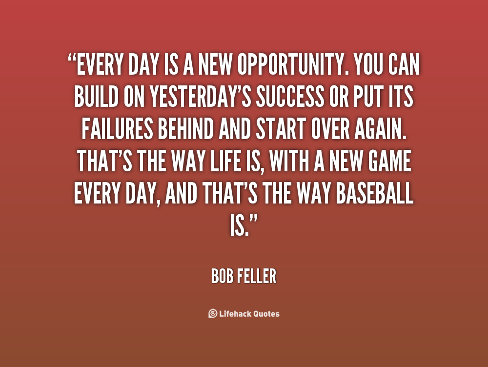 Everyday Is A Brand New Day Quotes: New Opportunities Quotes. QuotesGram