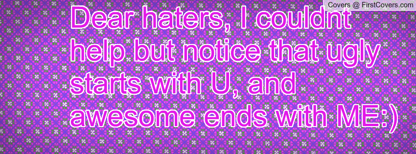 Inspirational Quotes About Haters Girly. QuotesGram