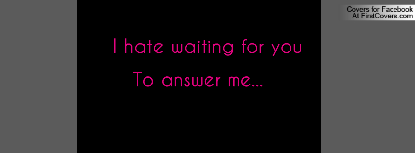 10 Things I Hate Quotes Quotesgram: Hate Waiting Quotes. QuotesGram