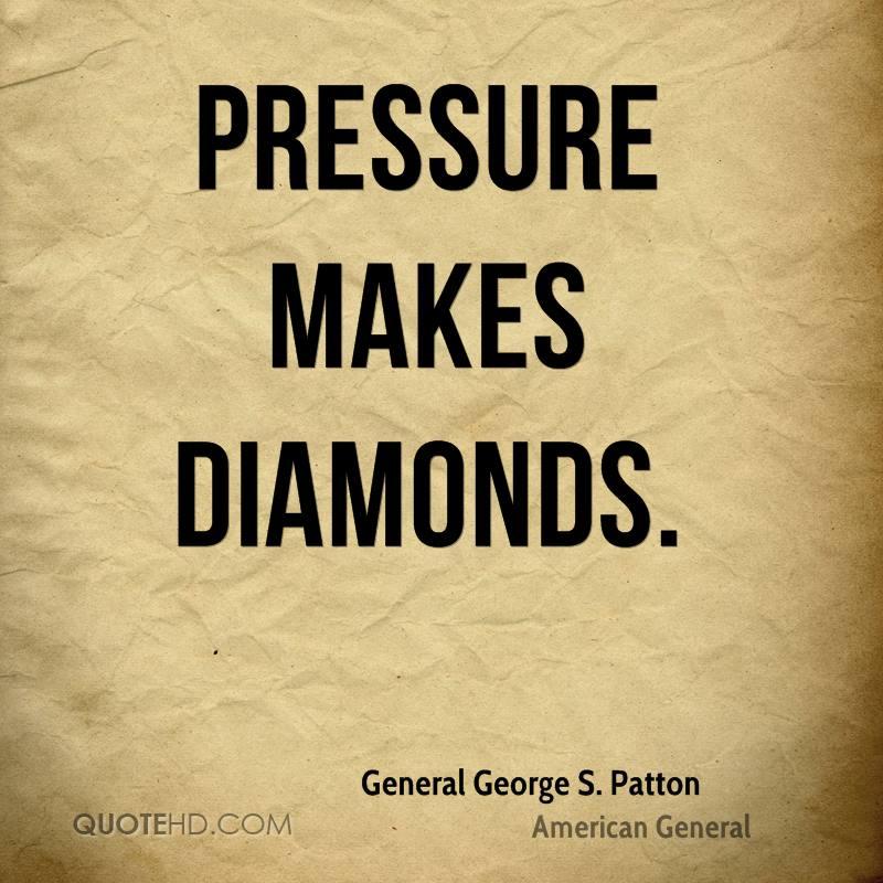 Pressure Makes Diamond: George S Patton Quotes Courage. QuotesGram
