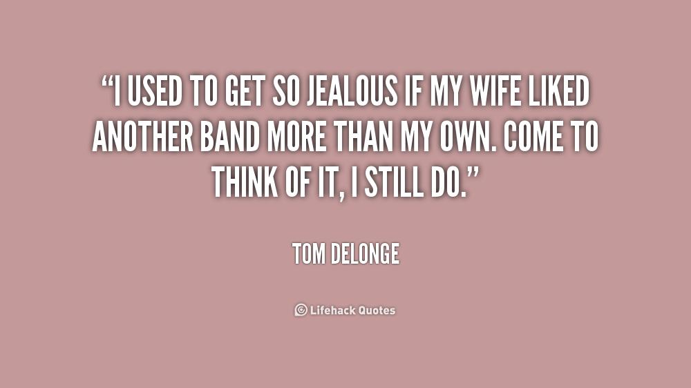 Jealous Wife Quotes. QuotesGram