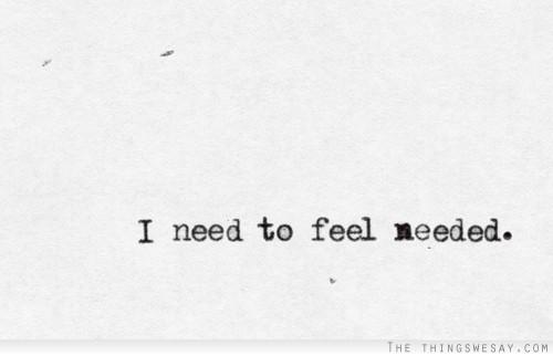 To feel need Garth Brooks