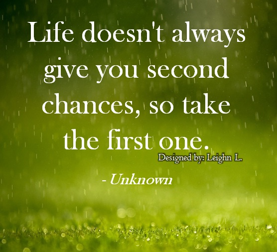 Giving Someone A Second Chance Quotes: Second Chances Doesnt Always Give You Life Quotes. QuotesGram