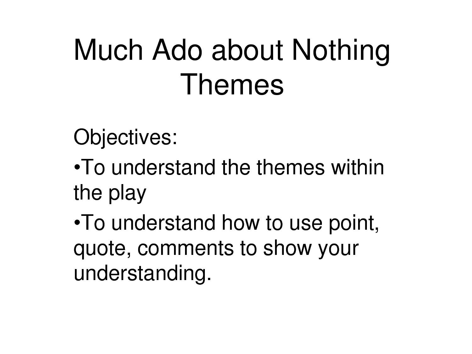 themes of much ado about nothing Much ado about nothing: novel summary: act 2, scene 1, free study guides and book notes including comprehensive chapter analysis, complete summary analysis, author biography information, character profiles, theme analysis, metaphor analysis, and top ten quotes on classic literature.