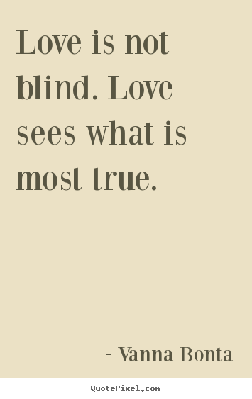 What Love Is Not Quotes Quotesgram