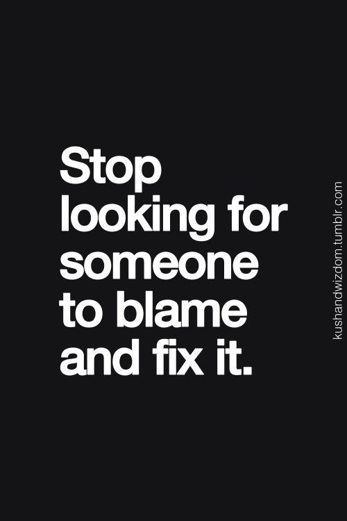 stop blaming    problems quotes quotesgram