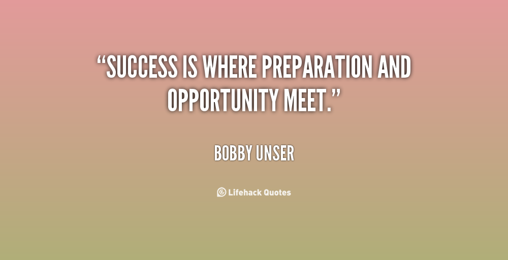 success is when opportunity and preparation meet