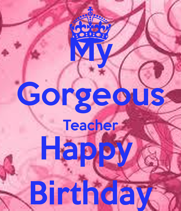 Birthday Quote For Teacher: Happy Birthday Quotes For Teacher. QuotesGram
