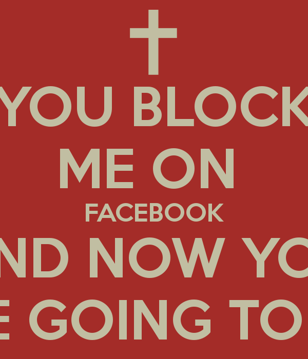 Why did you blocked me on facebook