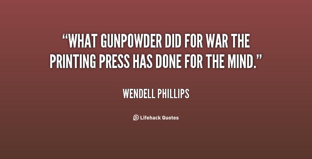wendell phillips Discover wendell phillips famous and rare quotes share wendell phillips quotations about liberty, opinions and revolution i think the first duty of society is.