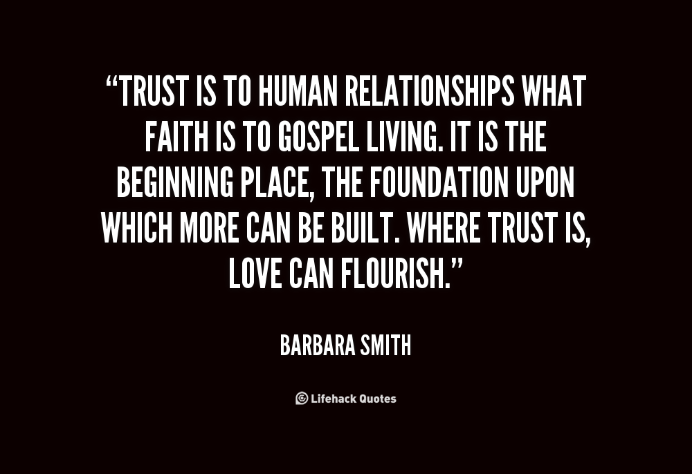 article about love faith and trust So fundamentally, trust, and here is the secret promised in the title of this article, is the cornerstone, the foundation, for everything you'd like your organization to be now and for everything you'd like it to become in the future.