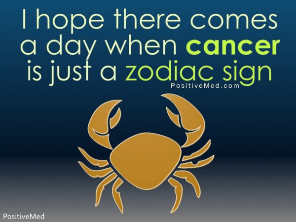 Cancer Zodiac Quotes Images: Quotes About Hope And Cancer. QuotesGram
