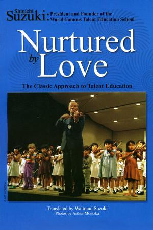 Shinichi Suzuki Quotes Nurtured By Love