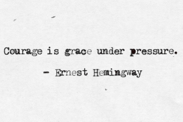 Grace Under Pressure Quote: Quotes About Grace Under Pressure. QuotesGram
