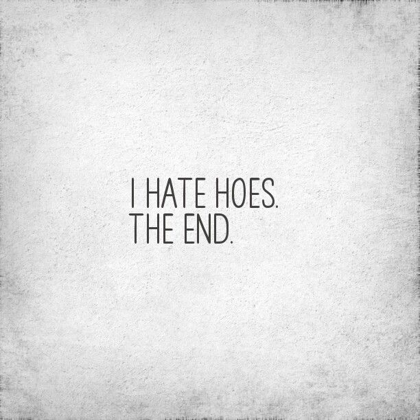 Hoe Quotes: Hater Hoe Quotes. QuotesGram