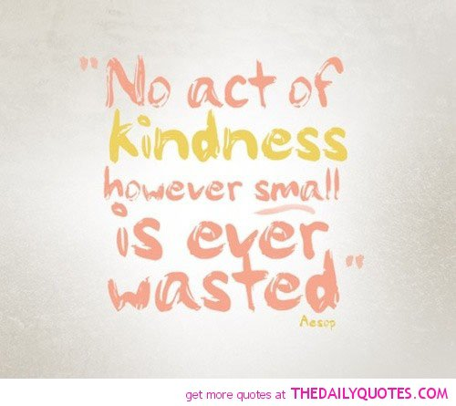Quotes Of Pictures: Quotes Of Kindness Daily. QuotesGram