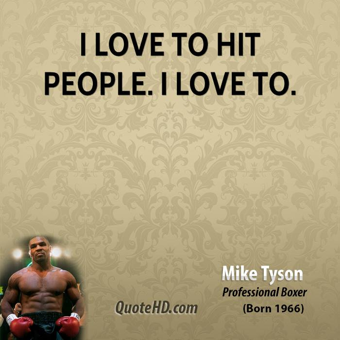 Mike Tyson Quotes: Mike Tyson Greatest Quotes. QuotesGram