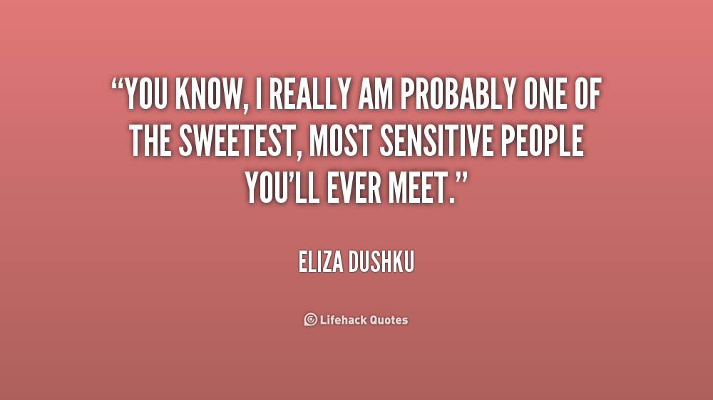 Quotes About Not Liking People Quotesgram: Sensitive People Quotes. QuotesGram
