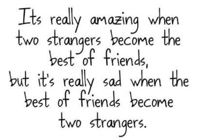 when friends become strangers quotes quotesgram