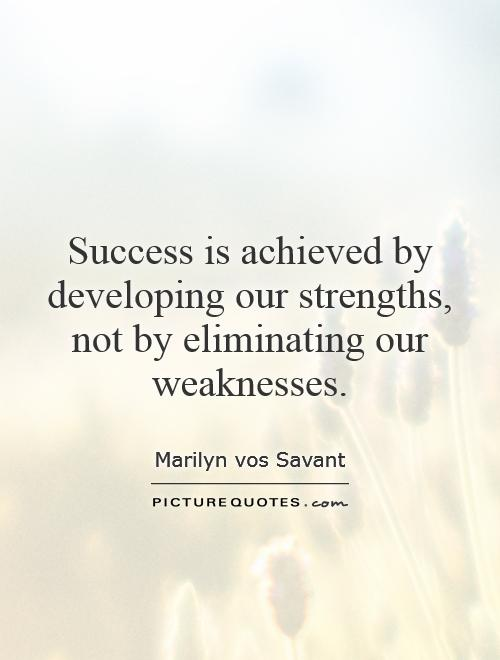 quotes about strengths and weaknesses  quotesgram