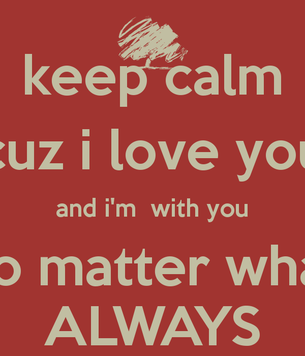 I Will Always Love You No Matter What Quotes. QuotesGram