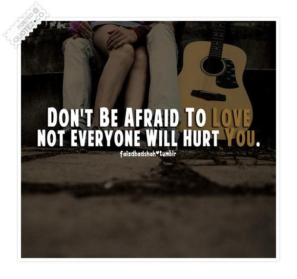 Quotes About Being Afraid To Love: Afraid Quotes About Love. QuotesGram