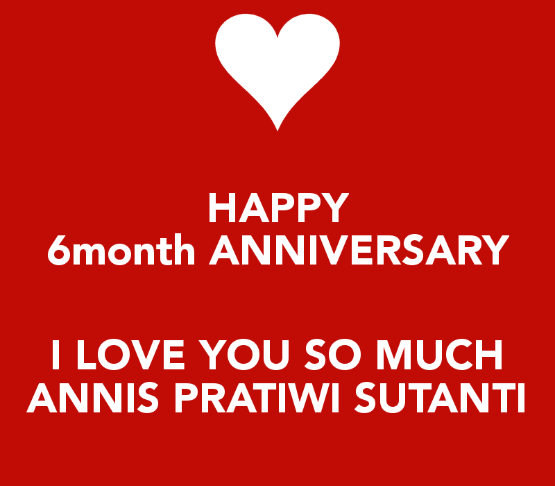 Happy One Month Anniversary Quotes: 6 Month Anniversary Quotes. QuotesGram