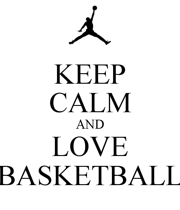 Quotes From Love And Basketball: Keep Calm Basketball Quotes. QuotesGram