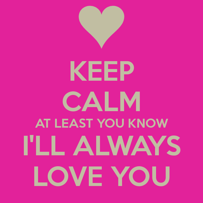 I Will Always Love You Quotes For Him Quotesgram: Ill Always Love You Quotes. QuotesGram