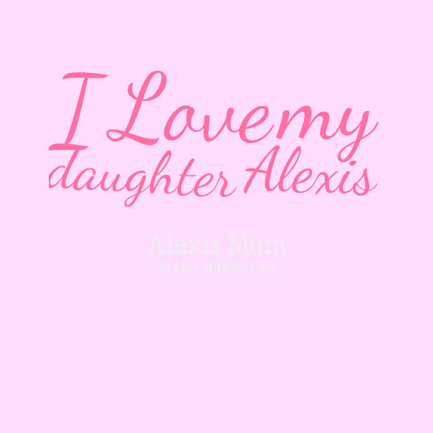 How I Love My Daughter Quotes: I Love My Daughter Quotes. QuotesGram