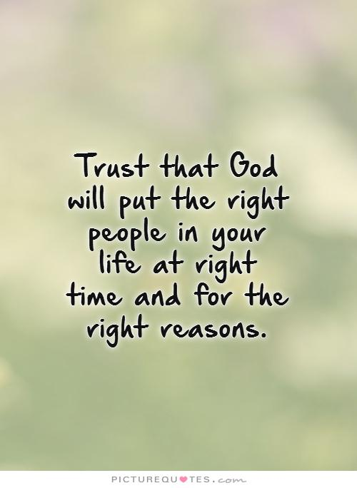 When The Right Time Comes Quotes: Quotes About Good People In Your Life. QuotesGram