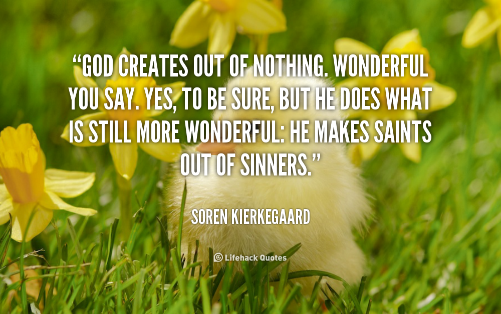 Soren Kierkegaard Quote There Is Something Almost Cruel: Quotes God Is Wonderful. QuotesGram