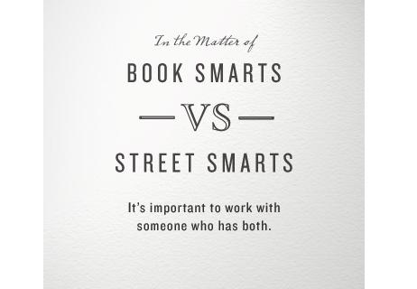 """street smarts versus book smarts essay Some of sternberg's work focuses specifically on """"street smarts"""" versus """"school  in his 1992 book,  for getting no plagiarism essay https:."""