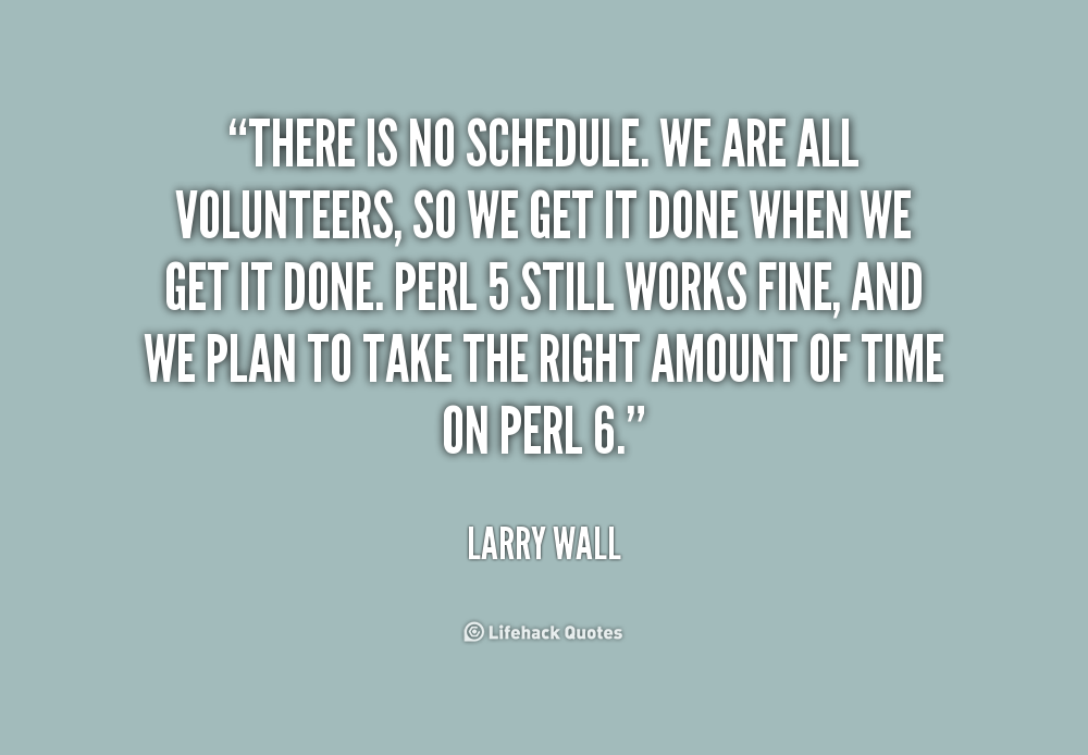 Larry Wall Science Quotes: Hectic Schedule Quotes. QuotesGram