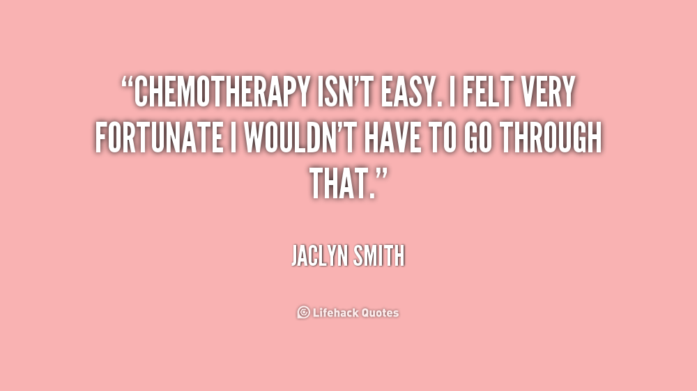 Quotes About Chemotherapy Quotesgram