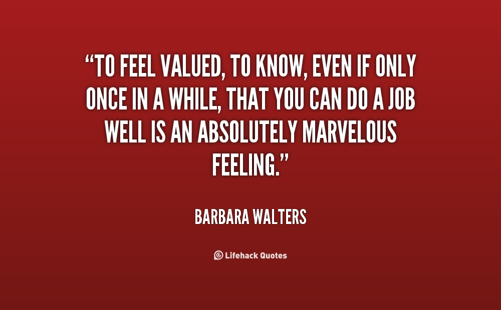 feeling valued quotes quotesgram