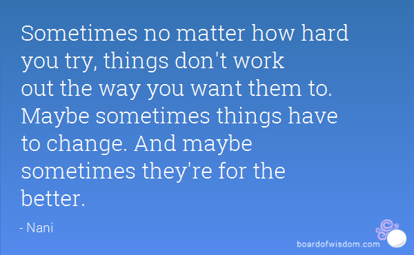 Sometimes Things Dont Work Out Quotes. QuotesGram