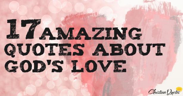 Gods Amazing Love Quotes. QuotesGram