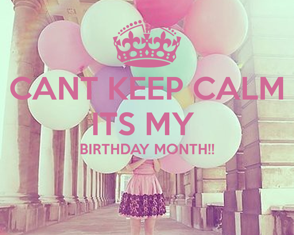 Birthday month quotes quotesgram - Its my birthday month images ...