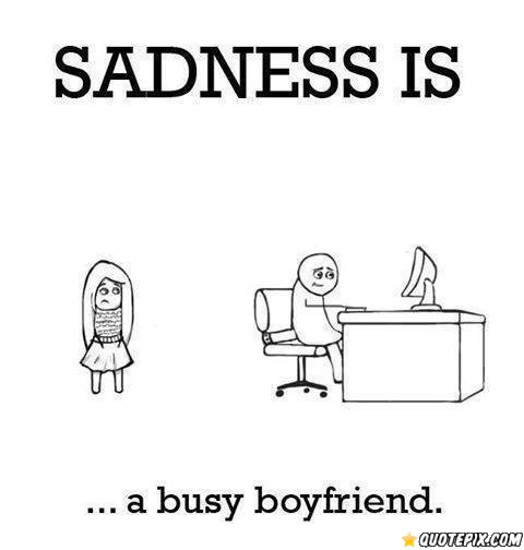Busy Friends Funny Quotes: Busy Boyfriend Quotes. QuotesGram