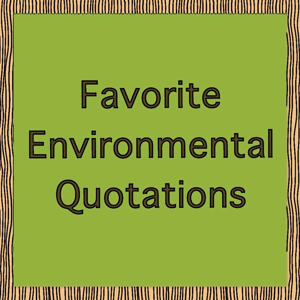 Funny Environmental Quotes. QuotesGram