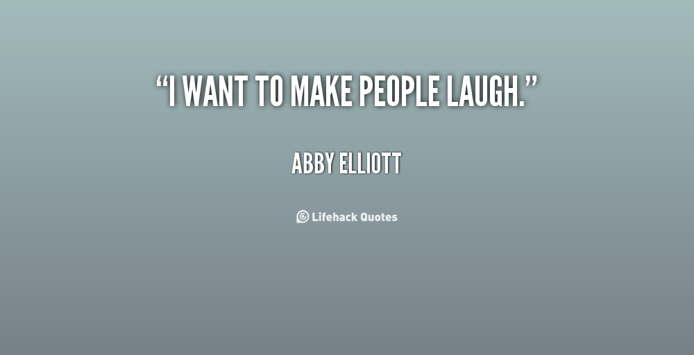 I Want To Laugh Quotes. QuotesGram