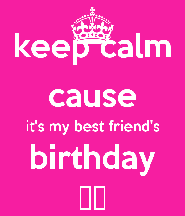 Birthday Quotes Funny Best Friend Quotesgram: Keep Calm Best Friend Quotes. QuotesGram