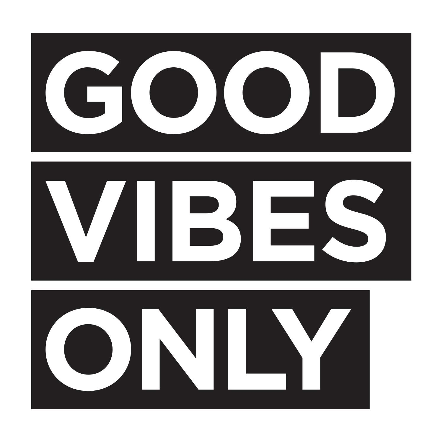 Good Vibes Quotes: Good Vibes Only Quotes. QuotesGram