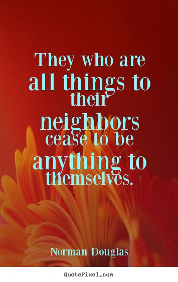 Best Neighbor Quotes  Quotesgram