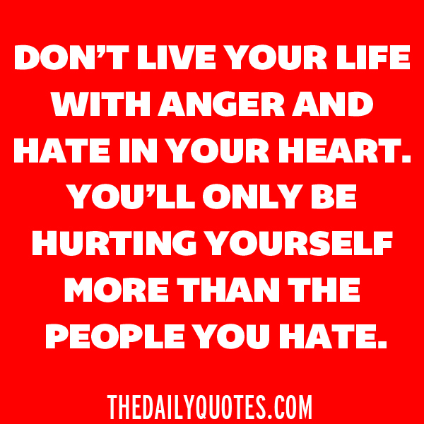 Sayings About Anger And Rage: Quotes About Anger And Hatred. QuotesGram